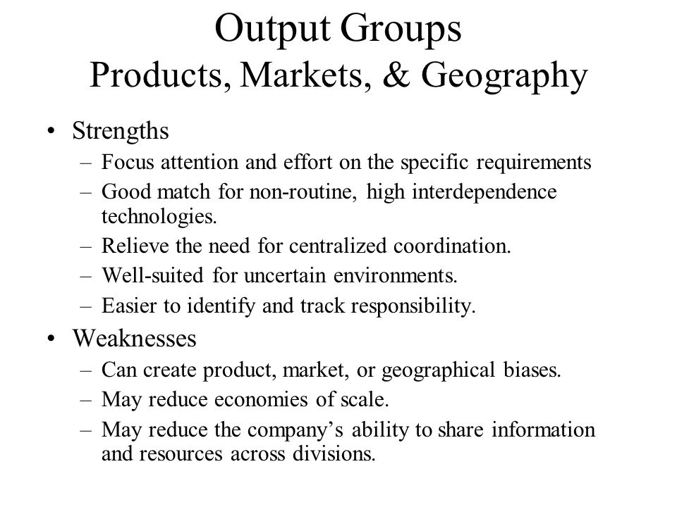 Output Groups Products, Markets, & Geography