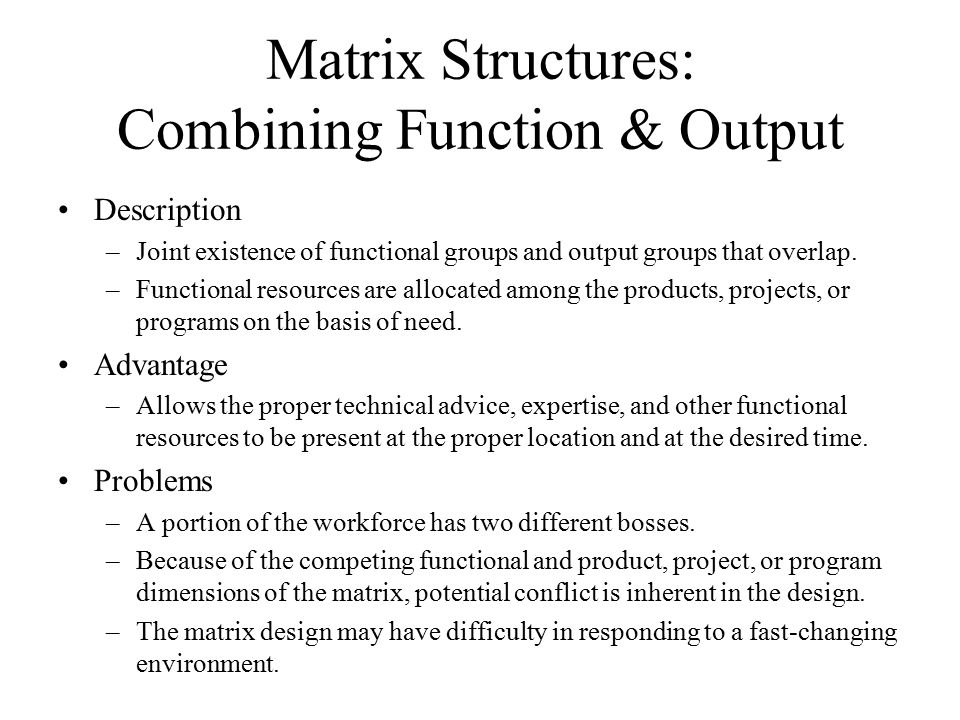 Matrix Structures: Combining Function & Output