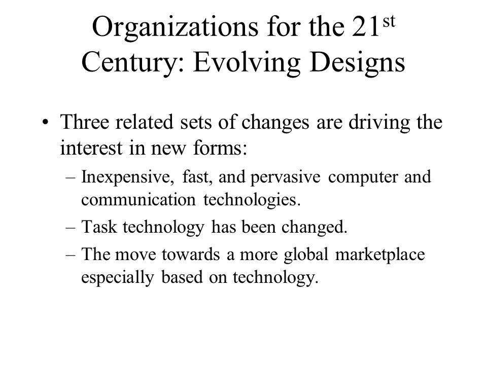 Organizations for the 21st Century: Evolving Designs