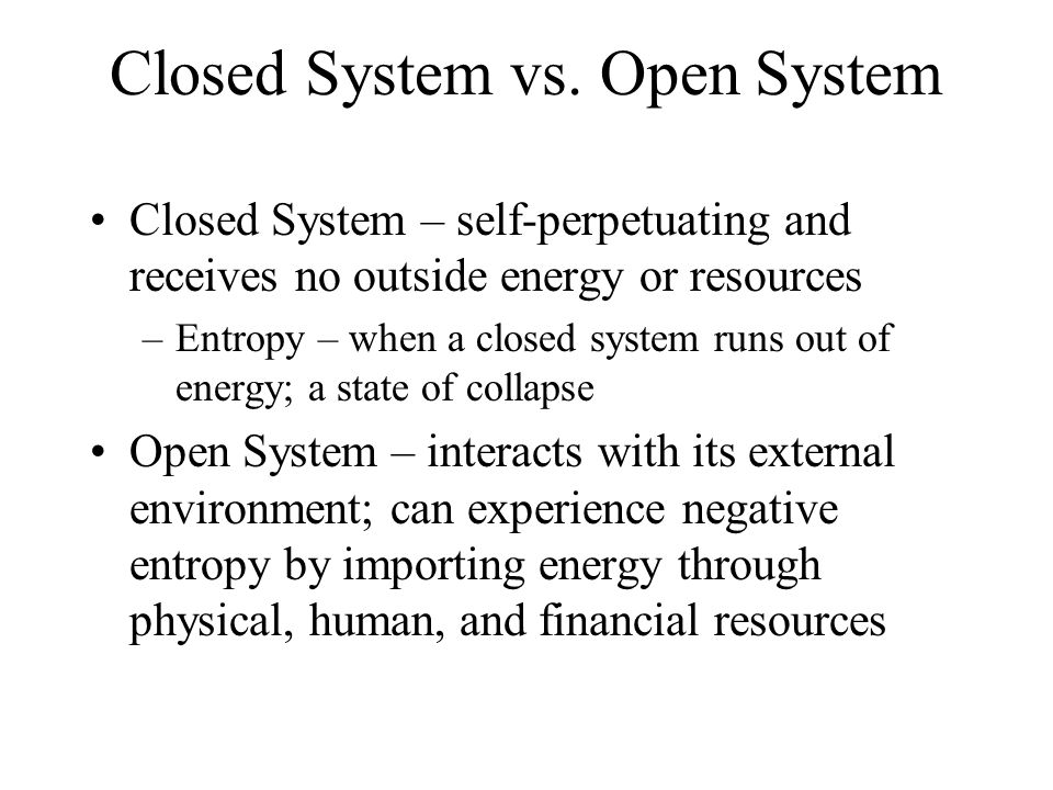 Closed System vs. Open System