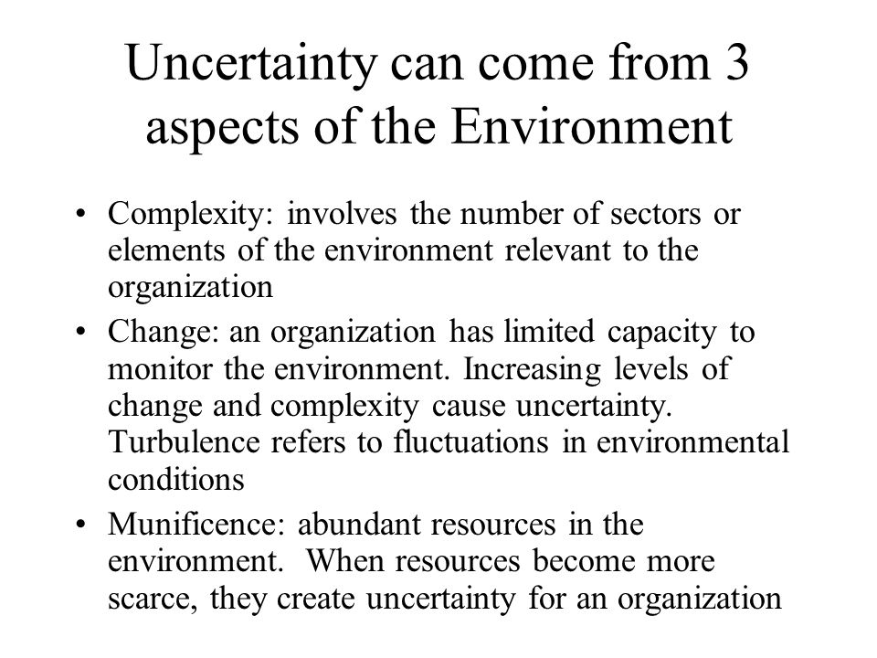 Uncertainty can come from 3 aspects of the Environment
