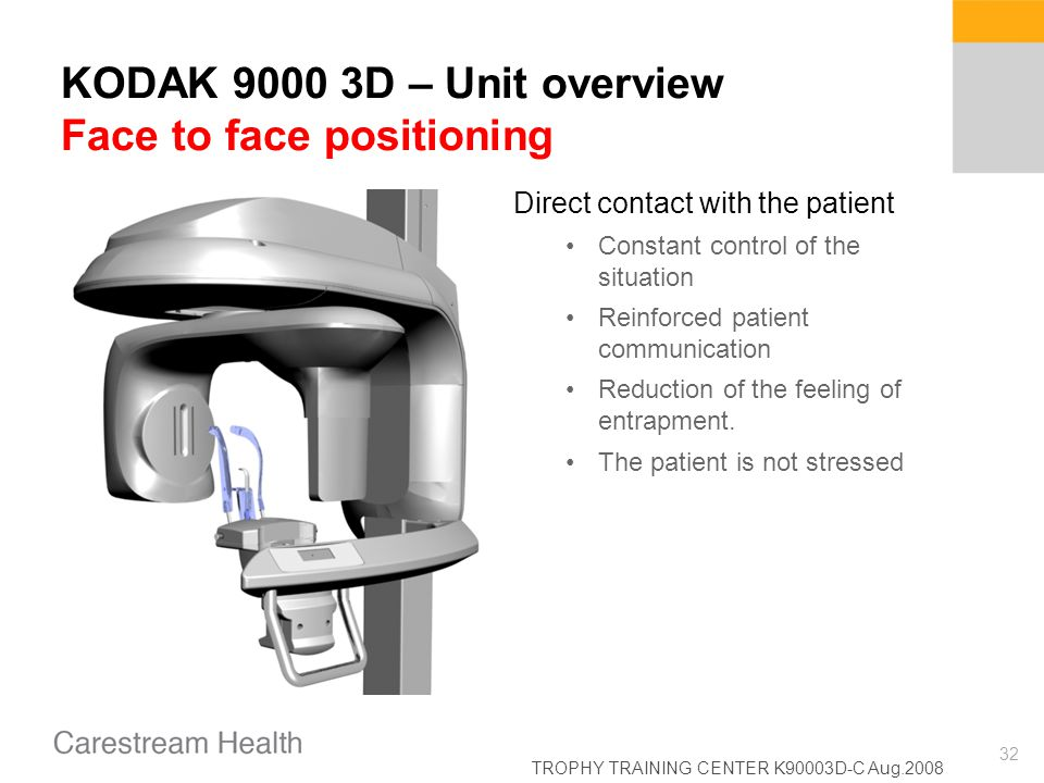 KODAK 9000 3D – Unit overview Face to face positioning