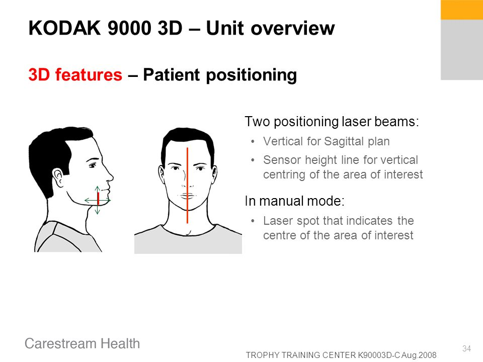 KODAK 9000 3D – Unit overview 3D features – Patient positioning