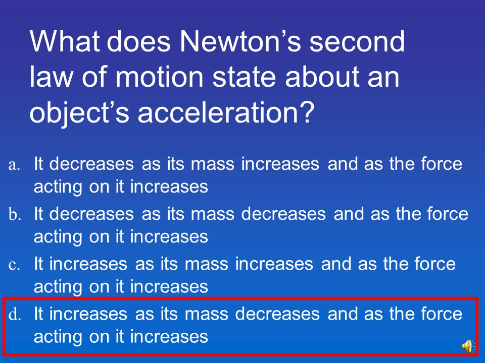 What does Newton's second law of motion state about an object's acceleration