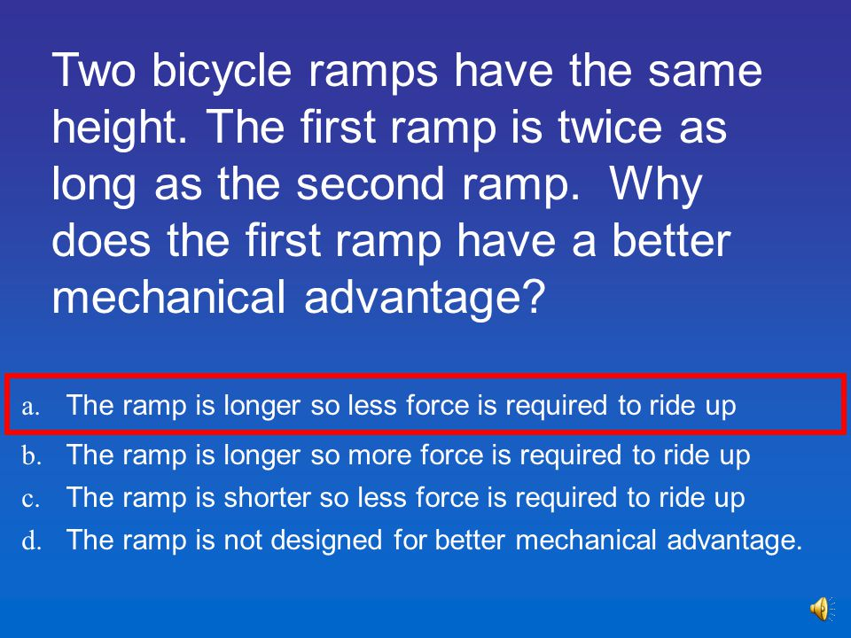 Two bicycle ramps have the same height