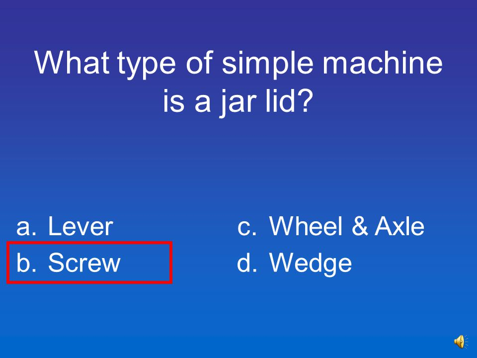 What type of simple machine is a jar lid