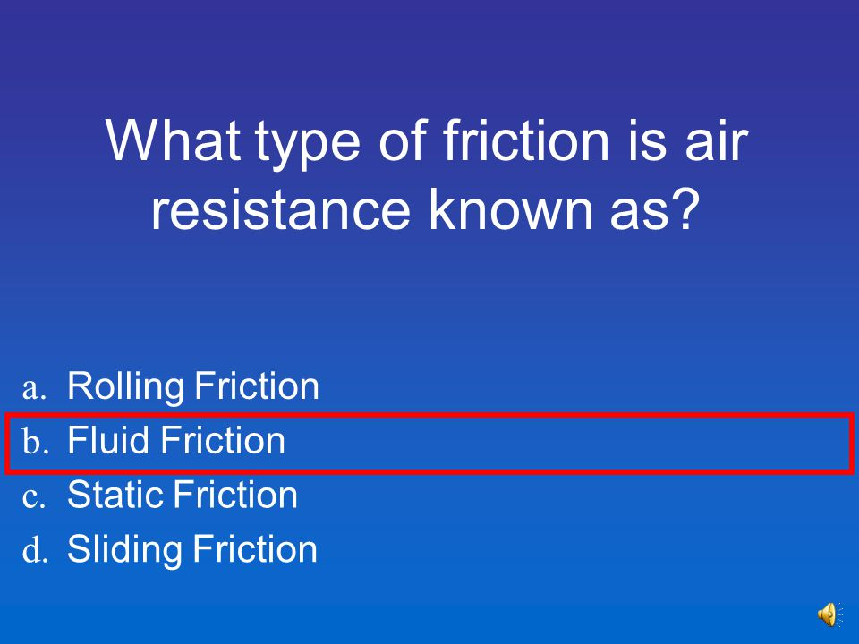 What type of friction is air resistance known as