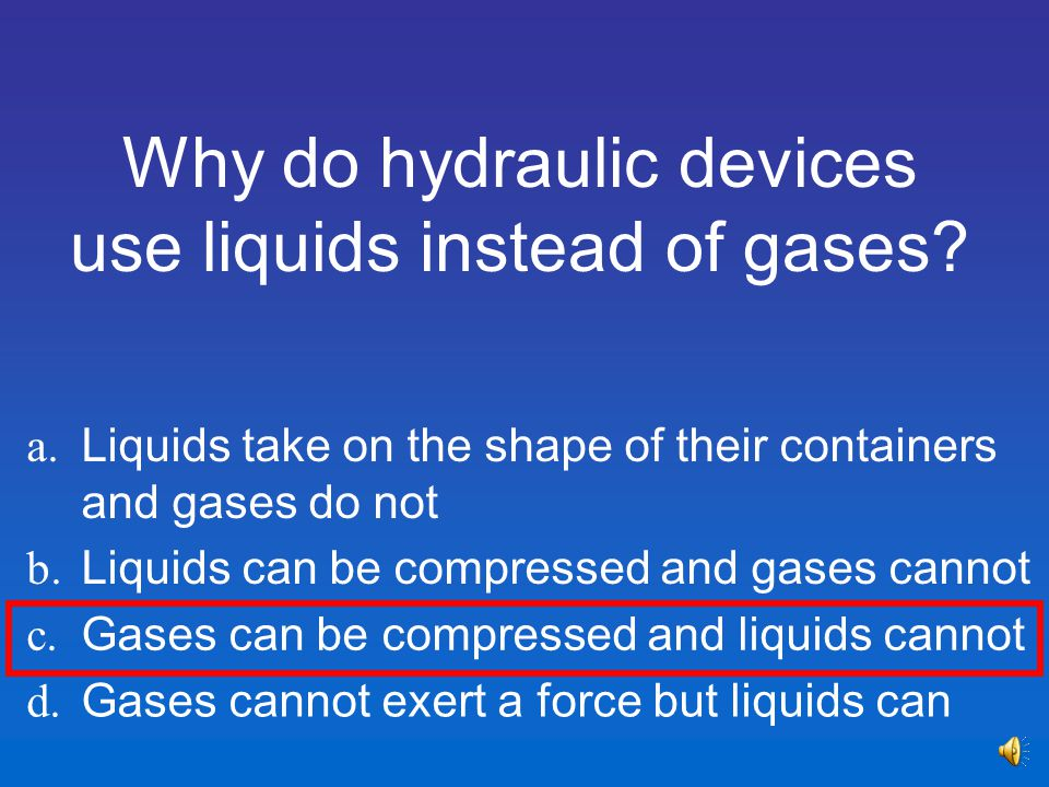 Why do hydraulic devices use liquids instead of gases