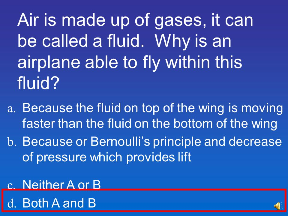Air is made up of gases, it can be called a fluid
