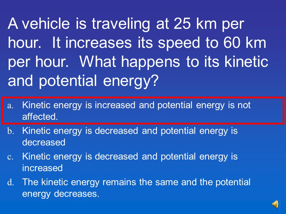 A vehicle is traveling at 25 km per hour