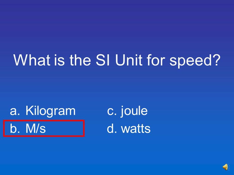 What is the SI Unit for speed