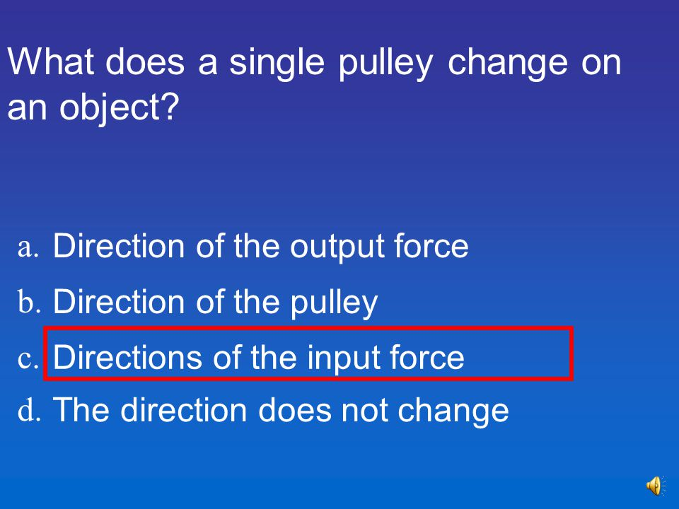What does a single pulley change on an object