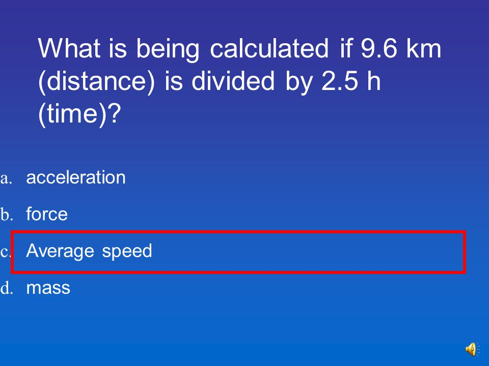 What is being calculated if 9. 6 km (distance) is divided by 2