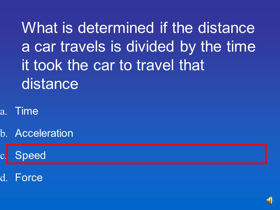 What is determined if the distance a car travels is divided by the time it took the car to travel that distance