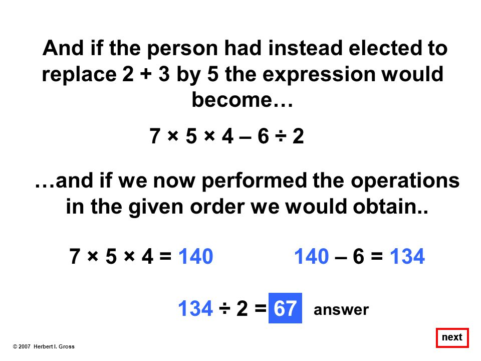 And if the person had instead elected to replace 2 + 3 by 5 the expression would become…
