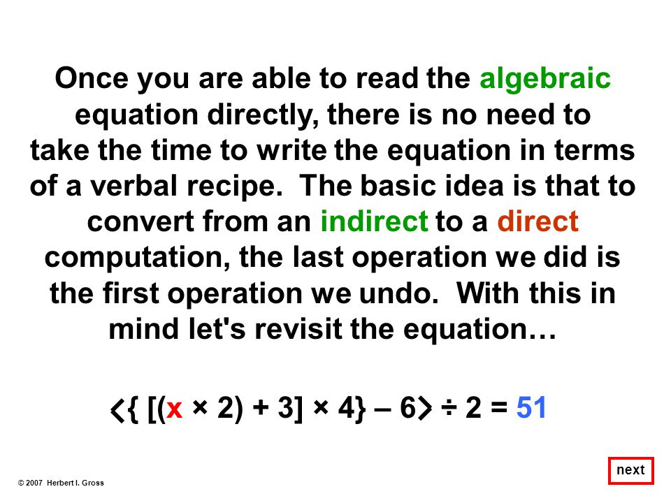 Once you are able to read the algebraic equation directly, there is no need to