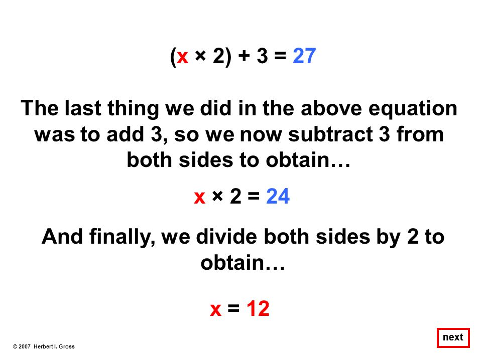 And finally, we divide both sides by 2 to obtain…