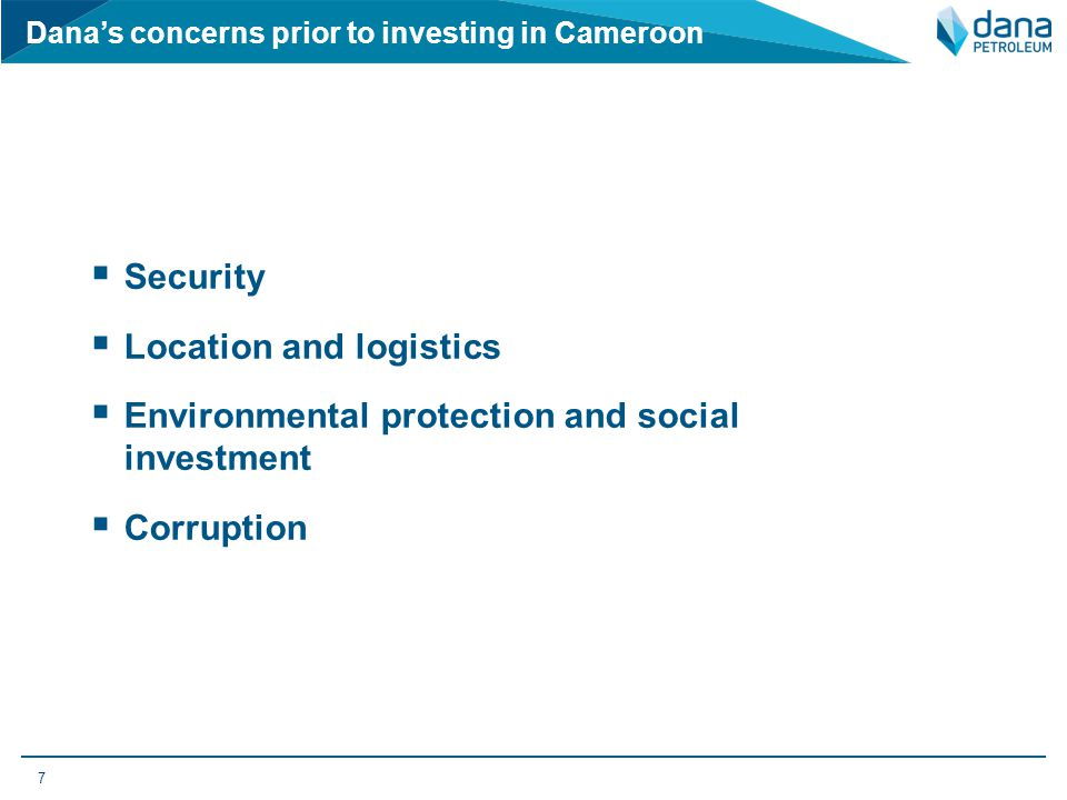 Dana's concerns prior to investing in Cameroon