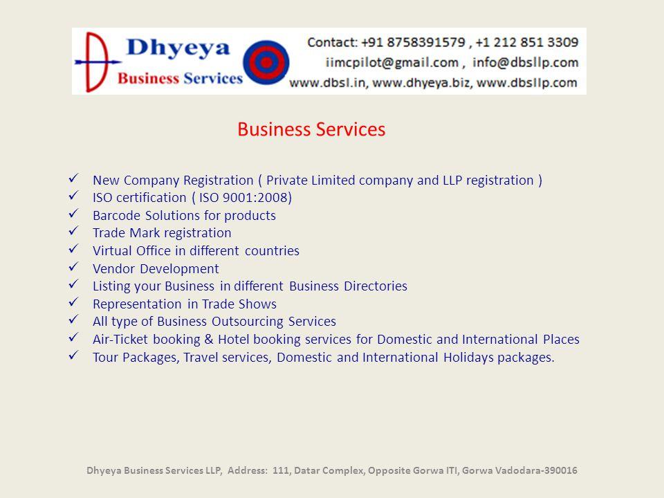 Dhyeya Business Services LLP, Address: 111, Datar Complex, Opposite Gorwa ITI, Gorwa Vadodara-390016