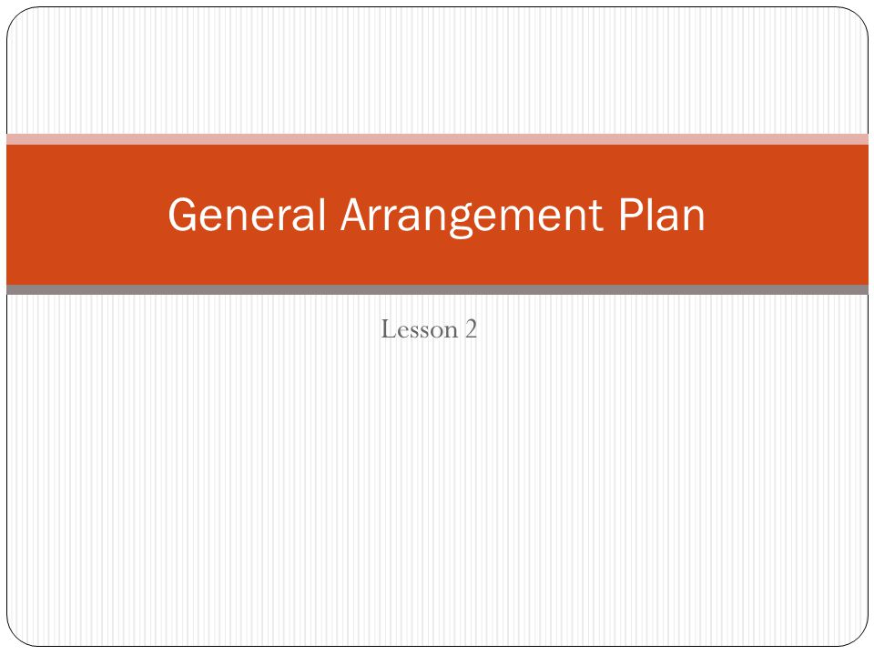 General Arrangement Plan
