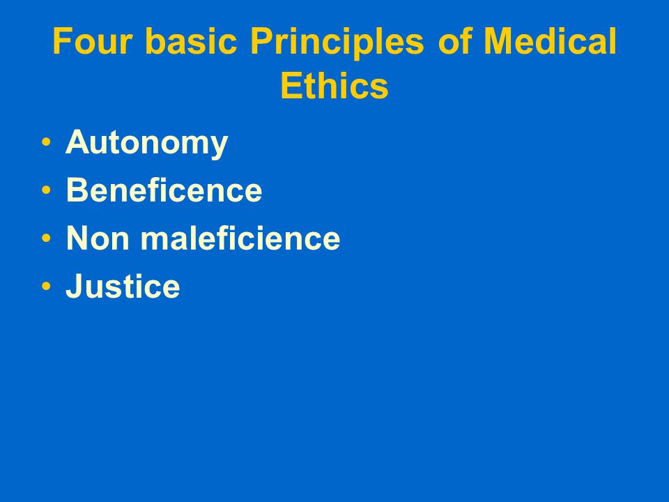 Four basic Principles of Medical Ethics