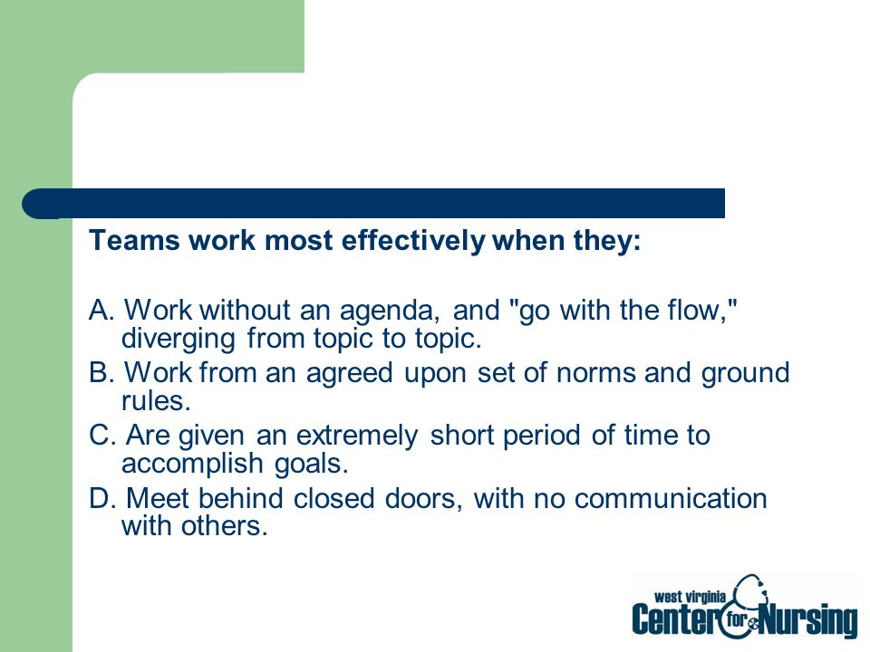 Teams work most effectively when they: