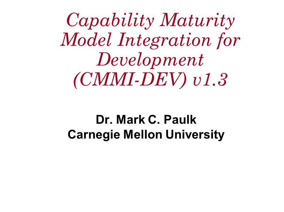 Capability Maturity Model Integration for Development (CMMI-DEV) v1.3