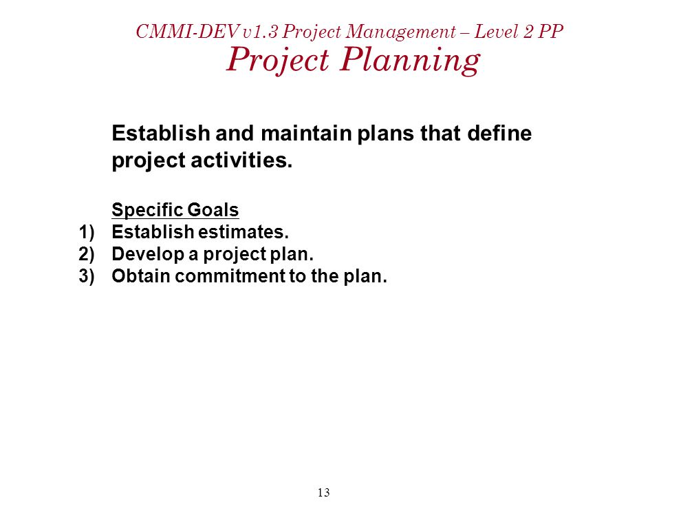 CMMI-DEV v1.3 Project Management – Level 2 PP Project Planning