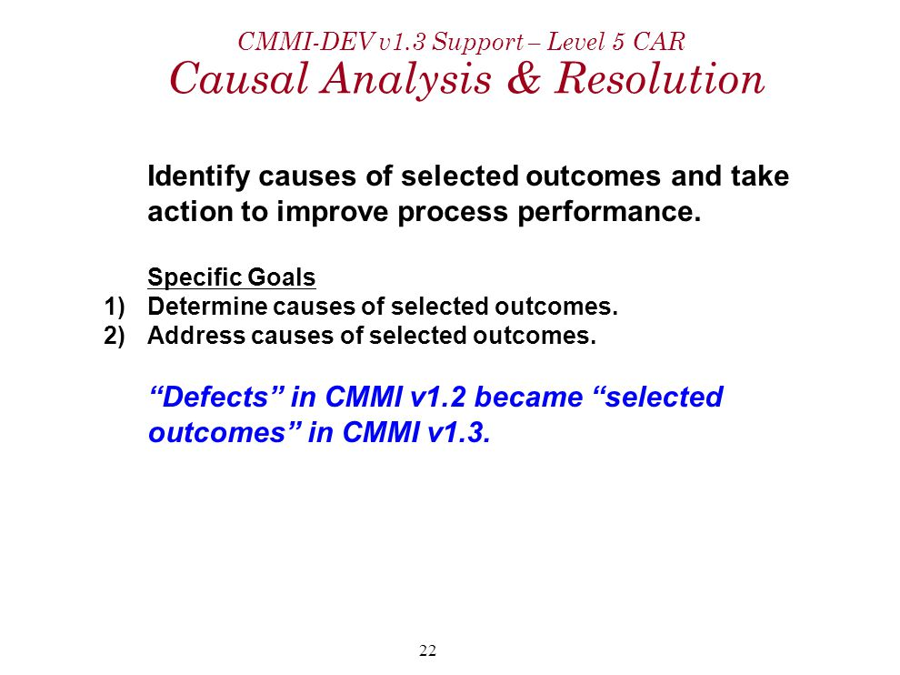 CMMI-DEV v1.3 Support – Level 5 CAR Causal Analysis & Resolution