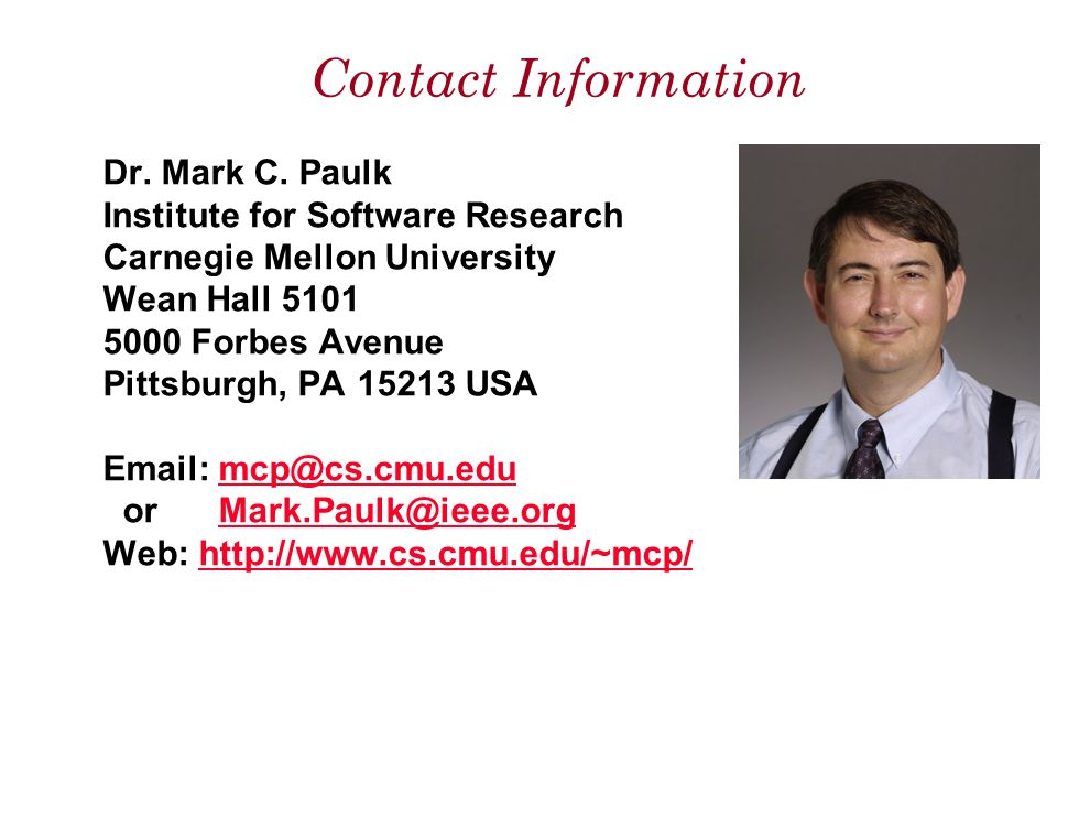 Contact Information Dr. Mark C. Paulk. Institute for Software Research. Carnegie Mellon University.