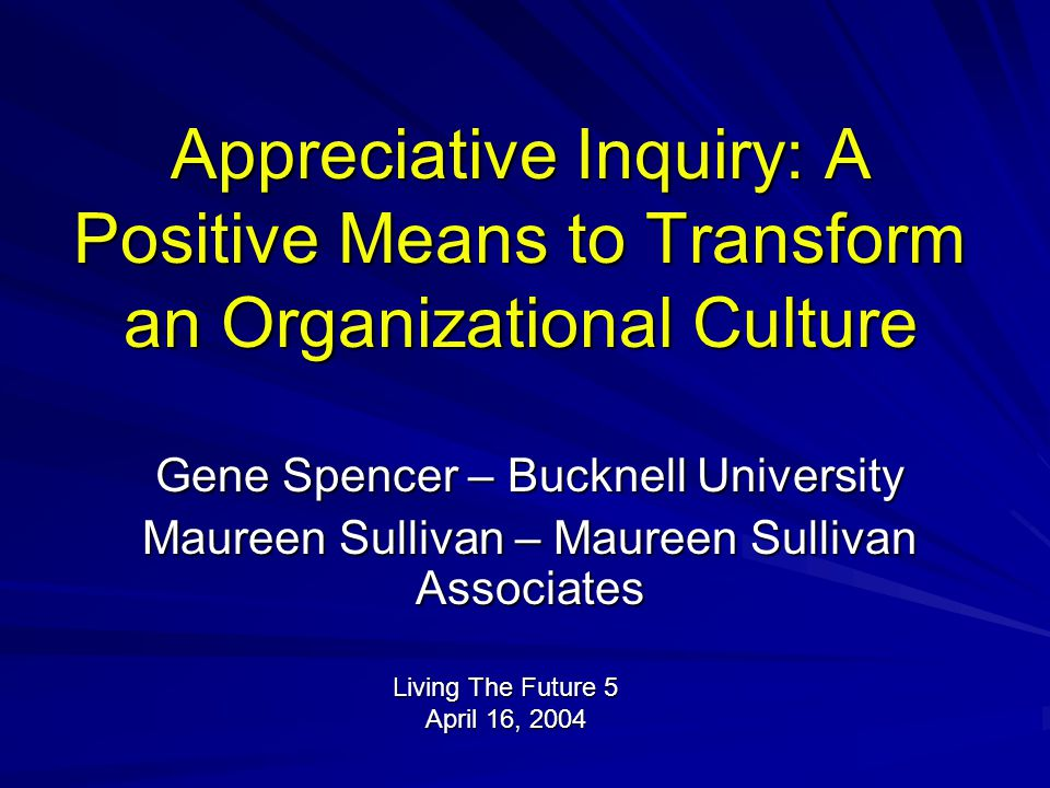 Appreciative Inquiry: A Positive Means to Transform an Organizational Culture