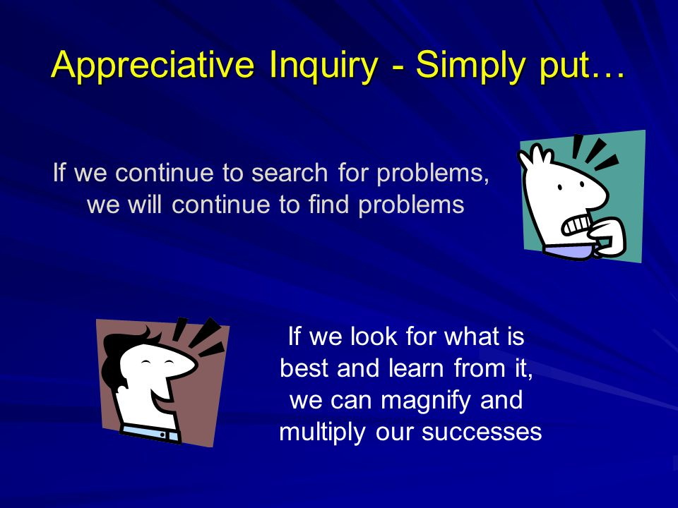 Appreciative Inquiry - Simply put…