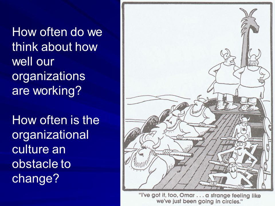 How often do we think about how well our organizations are working