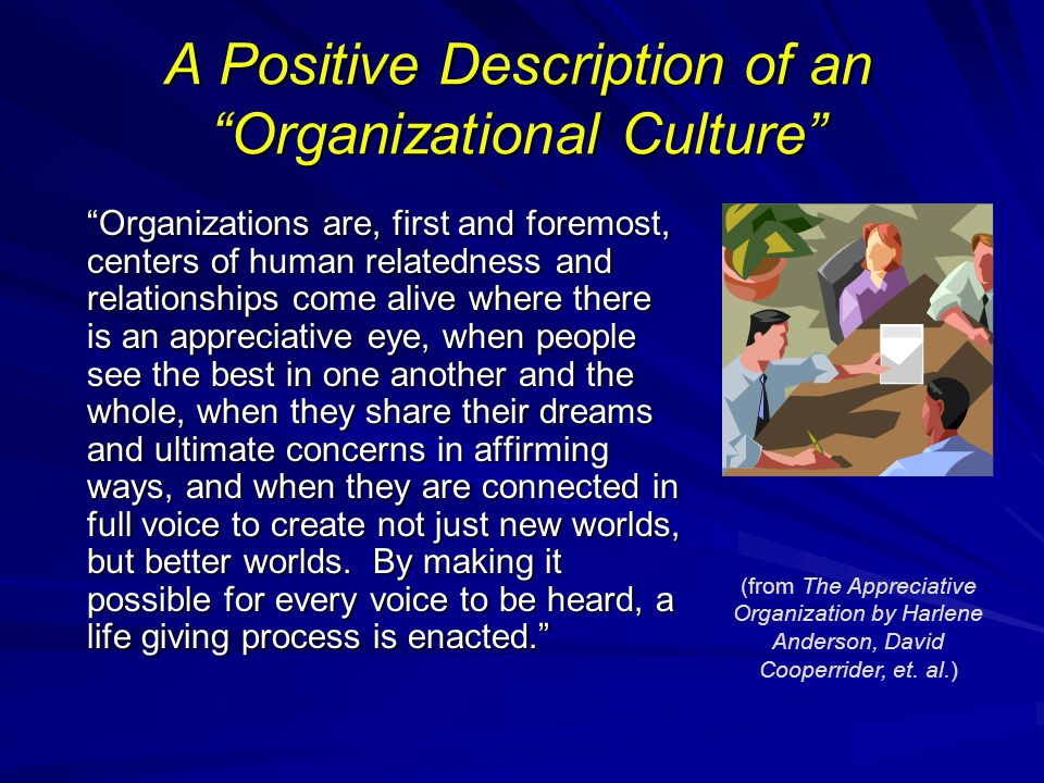 A Positive Description of an Organizational Culture