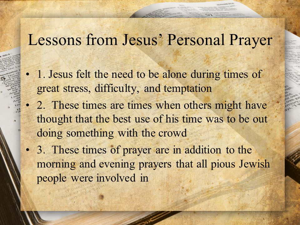 Lessons from Jesus' Personal Prayer