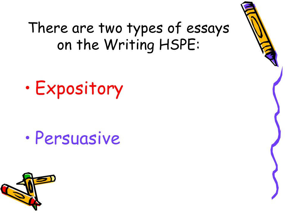 There are two types of essays on the Writing HSPE: