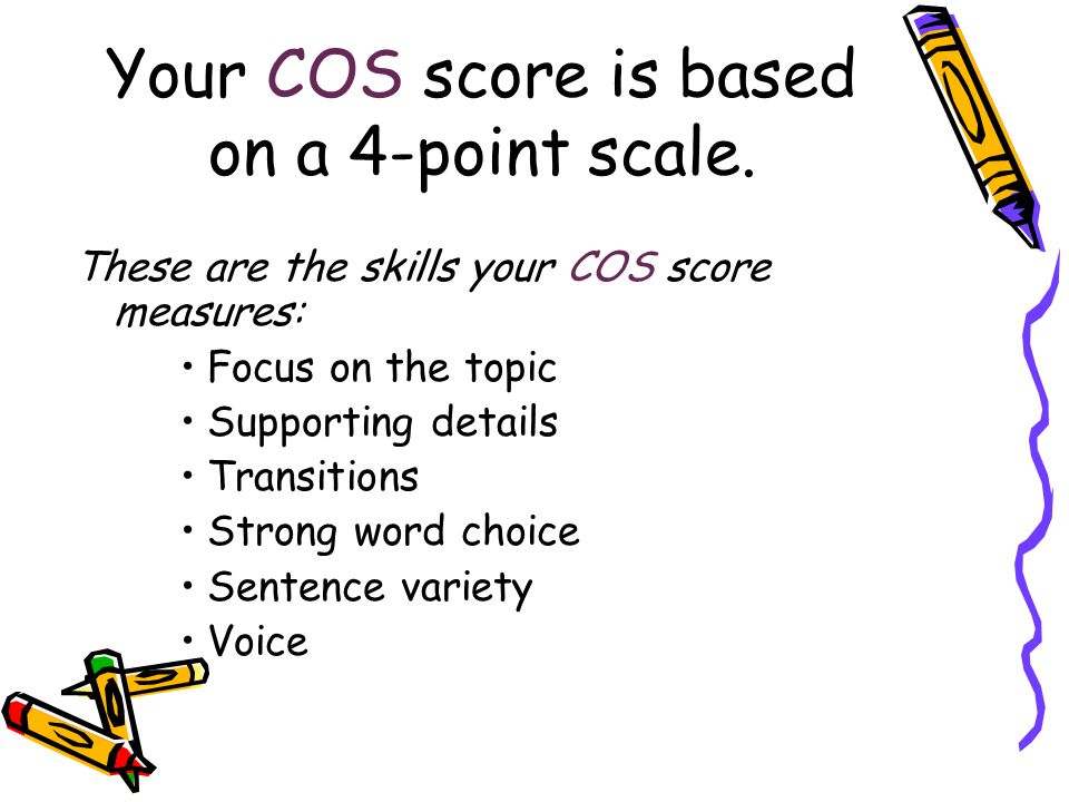 Your COS score is based on a 4-point scale.