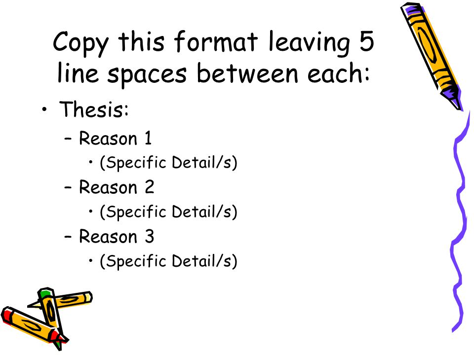Copy this format leaving 5 line spaces between each: