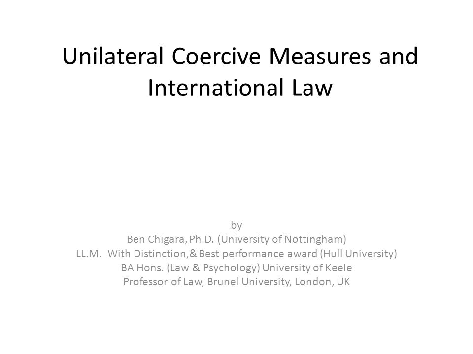 Unilateral Coercive Measures and International Law