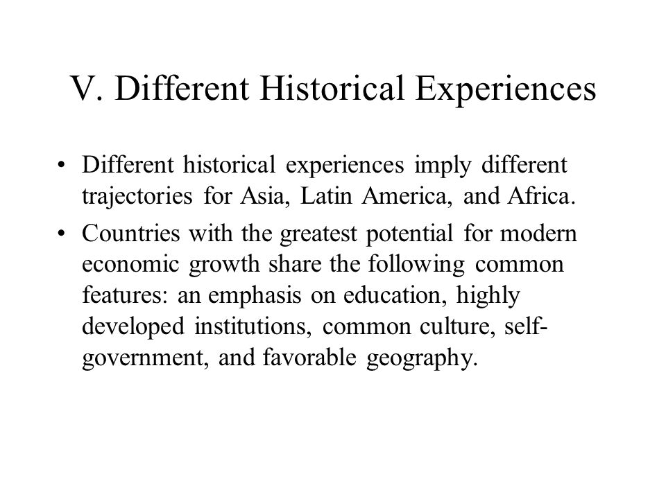 V. Different Historical Experiences