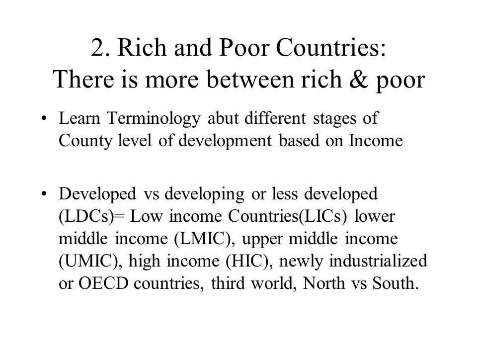 2. Rich and Poor Countries: There is more between rich & poor