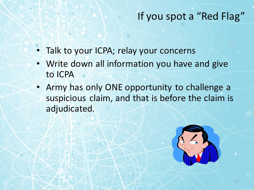 If you spot a Red Flag Talk to your ICPA; relay your concerns