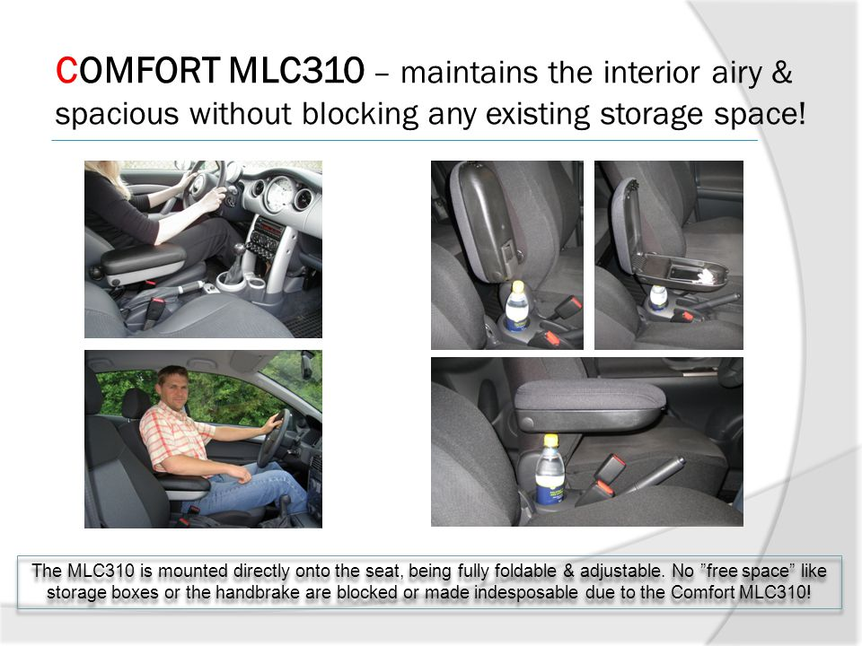 COMFORT MLC310 – maintains the interior airy & spacious without blocking any existing storage space!