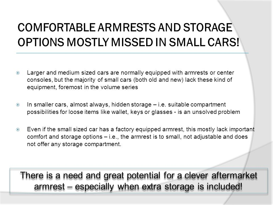 COMFORTABLE ARMRESTS AND STORAGE OPTIONS MOSTLY MISSED IN SMALL CARS!