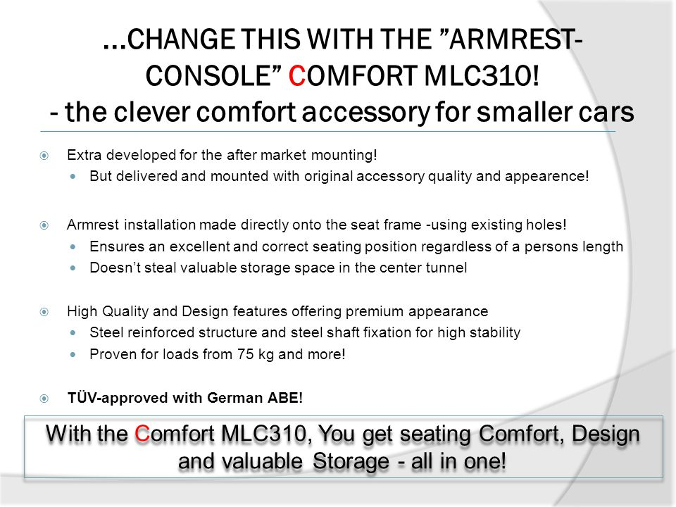 CHANGE THIS WITH THE ARMREST-CONSOLE COMFORT MLC310