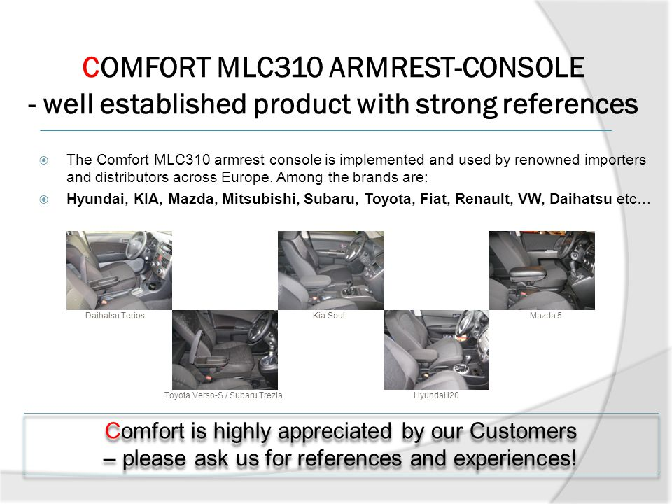 COMFORT MLC310 ARMREST-CONSOLE - well established product with strong references