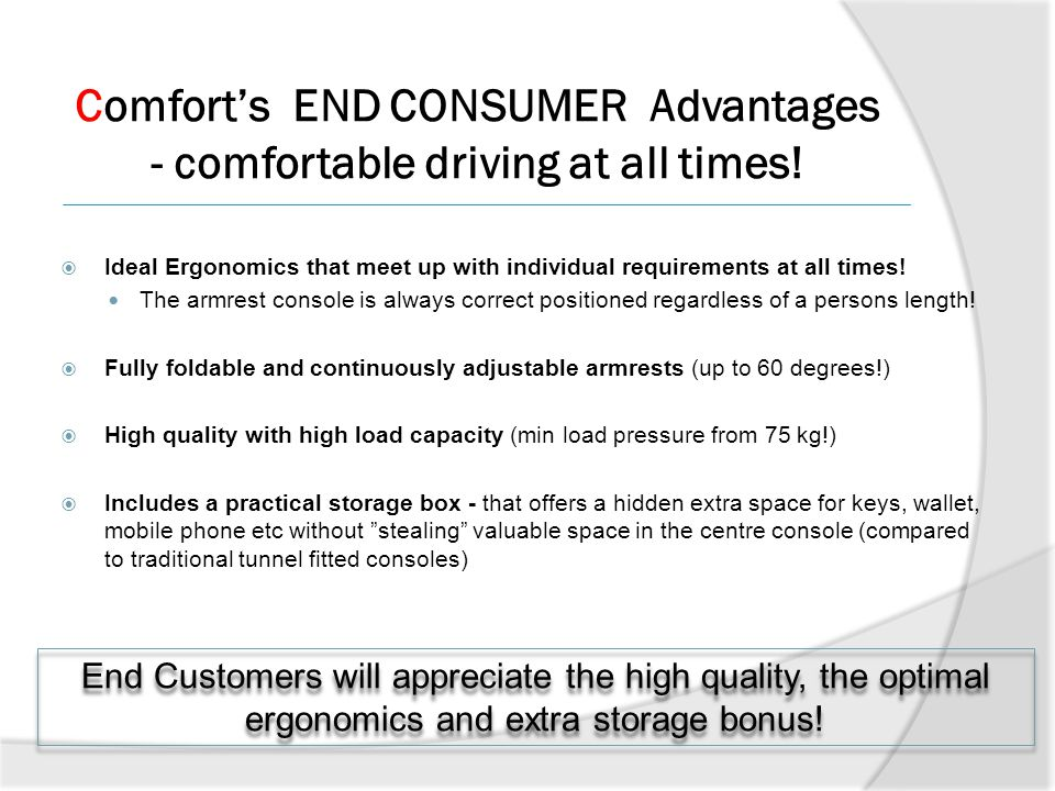 Comfort's END CONSUMER Advantages - comfortable driving at all times!