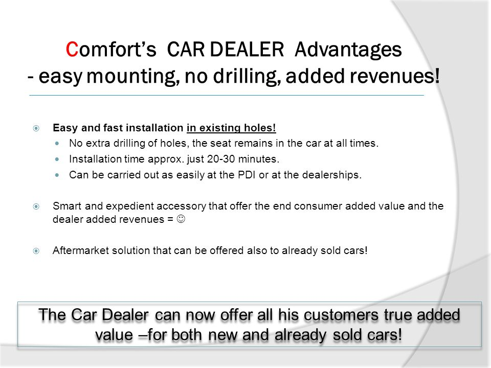 Comfort's CAR DEALER Advantages - easy mounting, no drilling, added revenues!