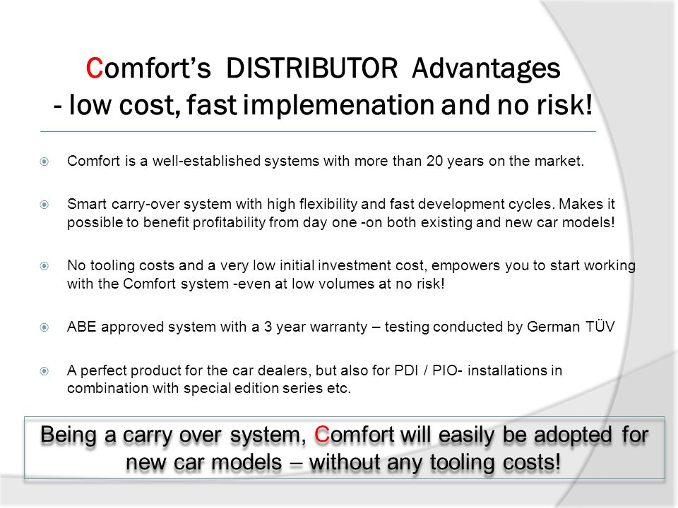 Comfort's DISTRIBUTOR Advantages - low cost, fast implemenation and no risk!