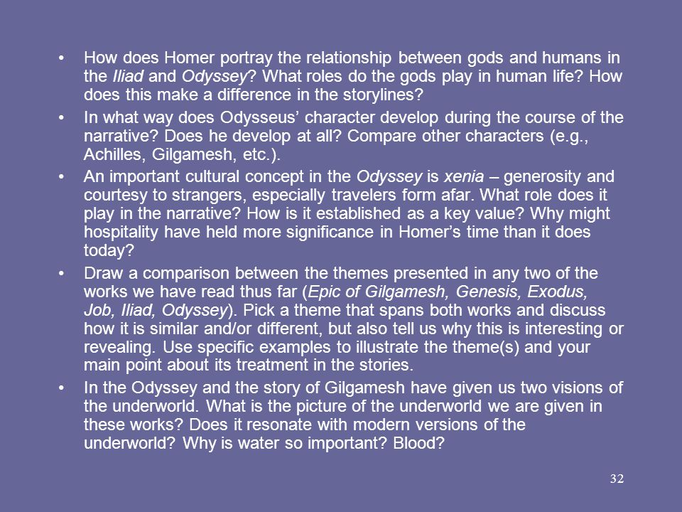 How does Homer portray the relationship between gods and humans in the Iliad and Odyssey What roles do the gods play in human life How does this make a difference in the storylines